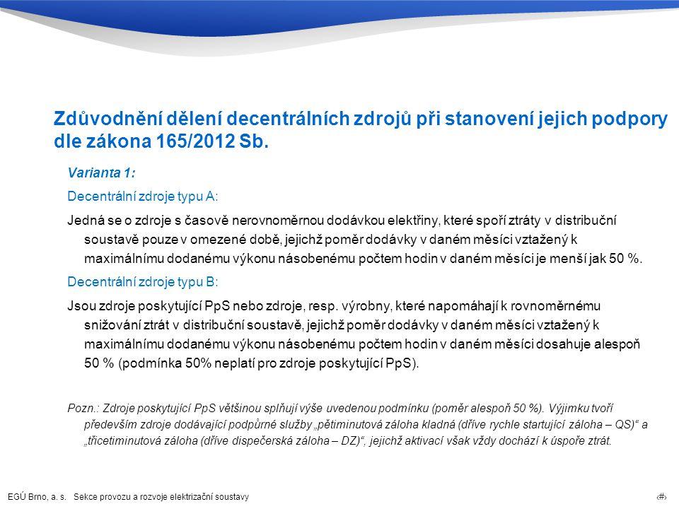 Zdůvodnění dělení decentrálních zdrojů při stanovení jejich podpory dle zákona 165/2012 Sb.