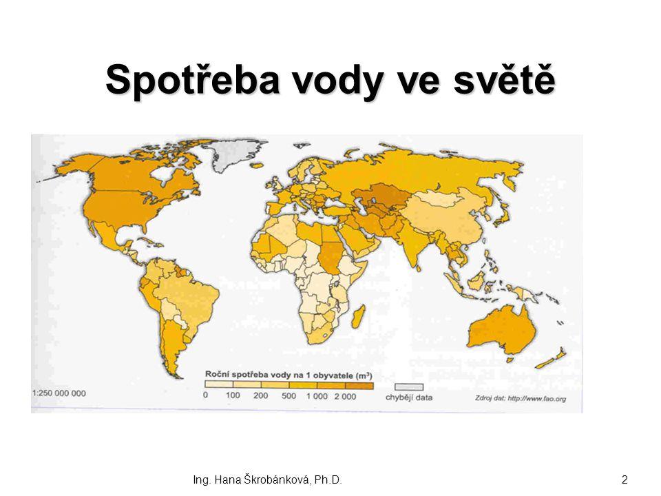 Spotřeba vody ve světě Ing. Hana Škrobánková, Ph.D.