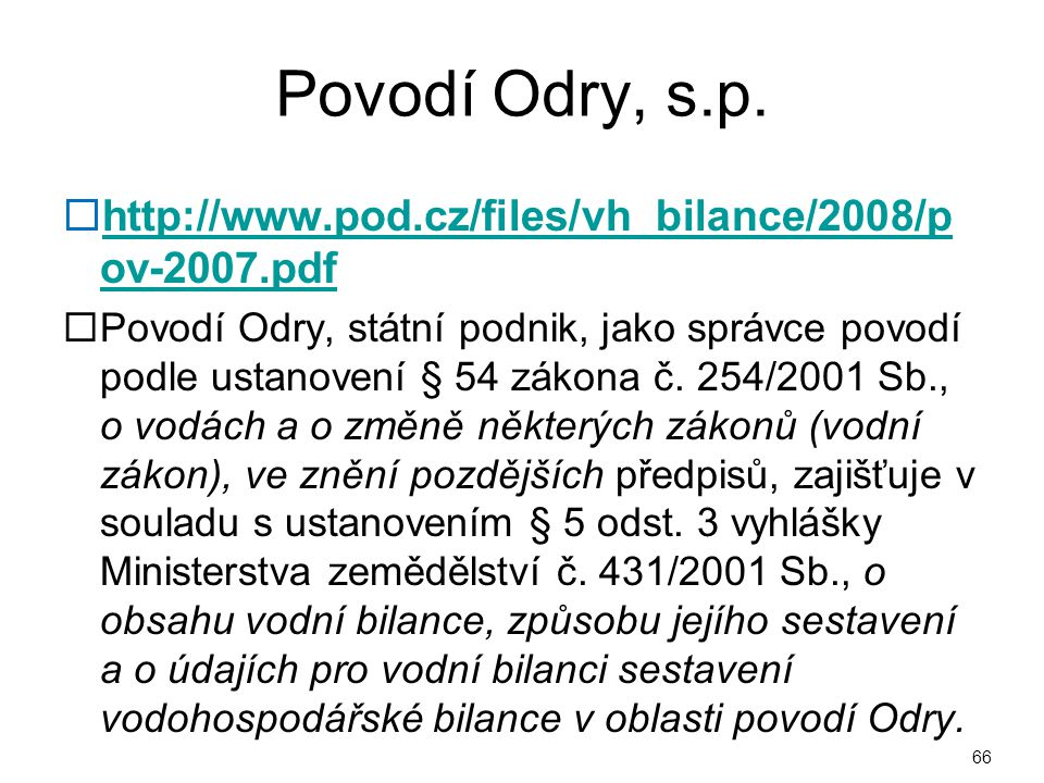 Povodí Odry, s.p. http://www.pod.cz/files/vh_bilance/2008/pov-2007.pdf