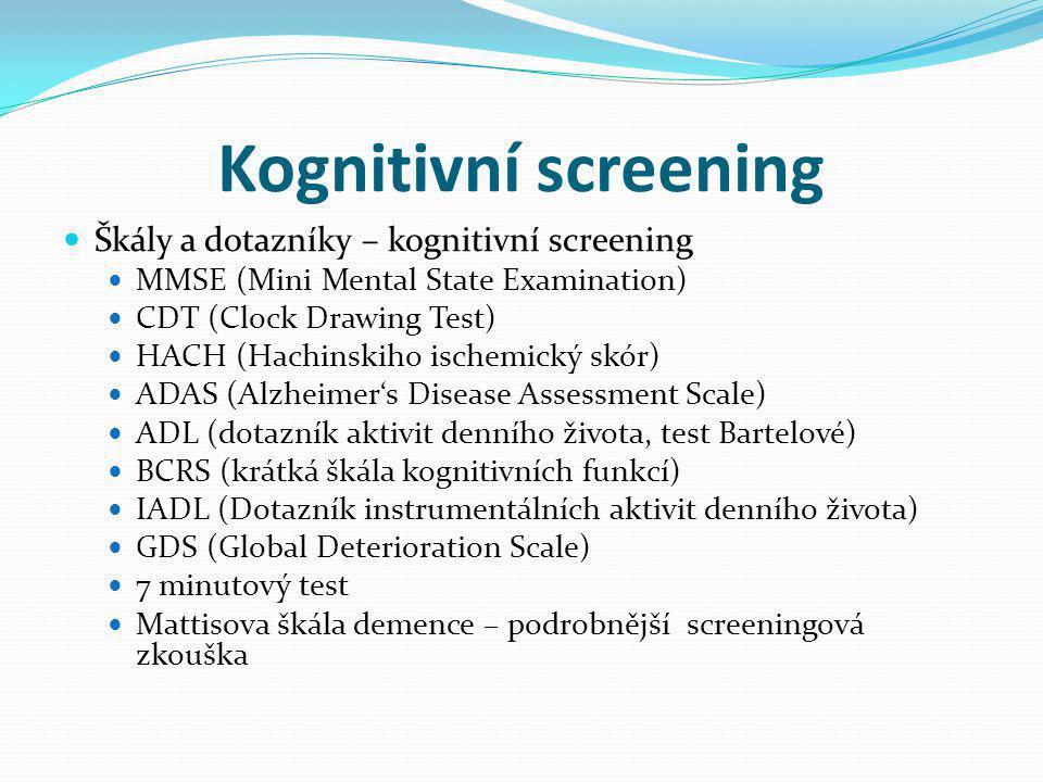 Kognitivní screening Škály a dotazníky – kognitivní screening