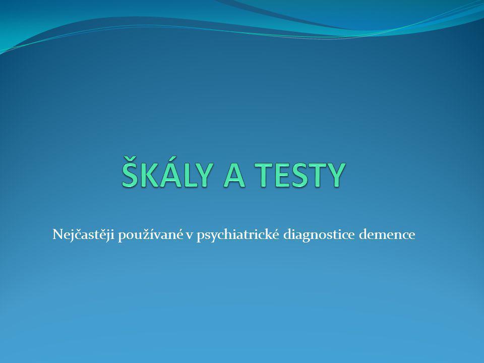 Nejčastěji používané v psychiatrické diagnostice demence
