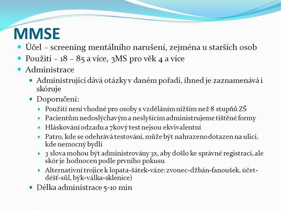 MMSE Účel – screening mentálního narušení, zejména u starších osob