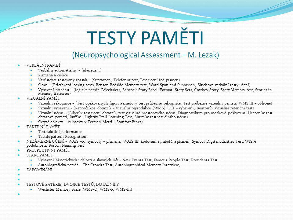 TESTY PAMĚTI (Neuropsychological Assessment – M. Lezak)