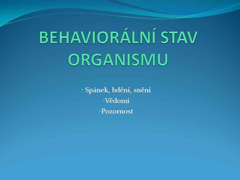 BEHAVIORÁLNÍ STAV ORGANISMU