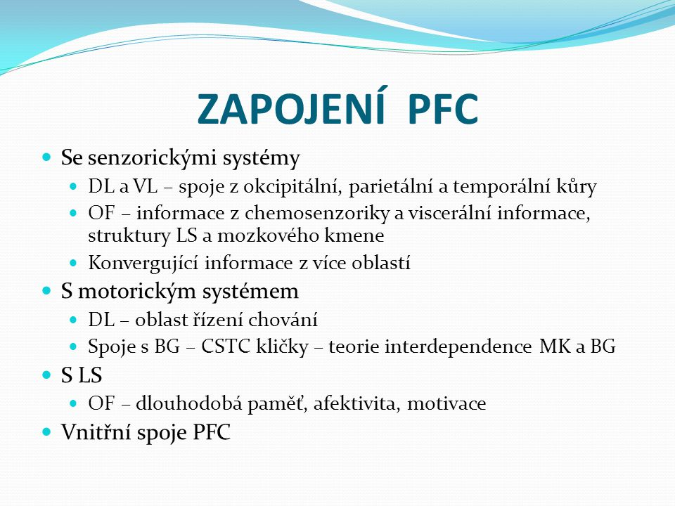 ZAPOJENÍ PFC Se senzorickými systémy S motorickým systémem S LS