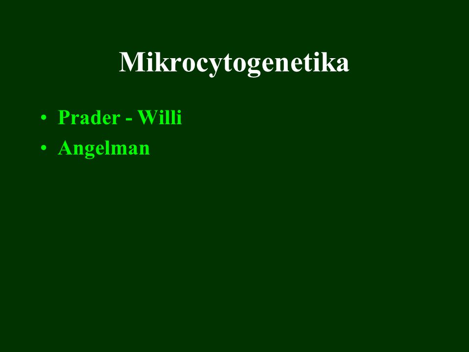 Mikrocytogenetika Prader - Willi Angelman