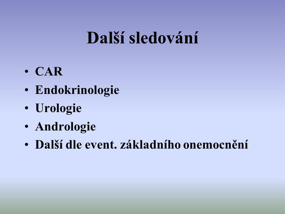 Další sledování CAR Endokrinologie Urologie Andrologie