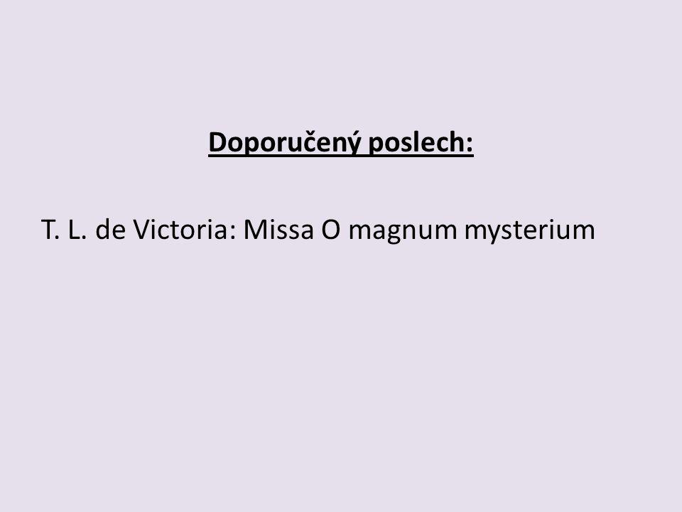Doporučený poslech: T. L. de Victoria: Missa O magnum mysterium