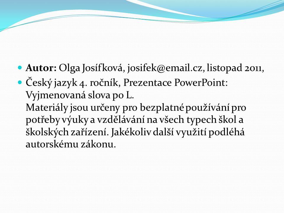 Autor: Olga Josífková, josifek@email.cz, listopad 2011,
