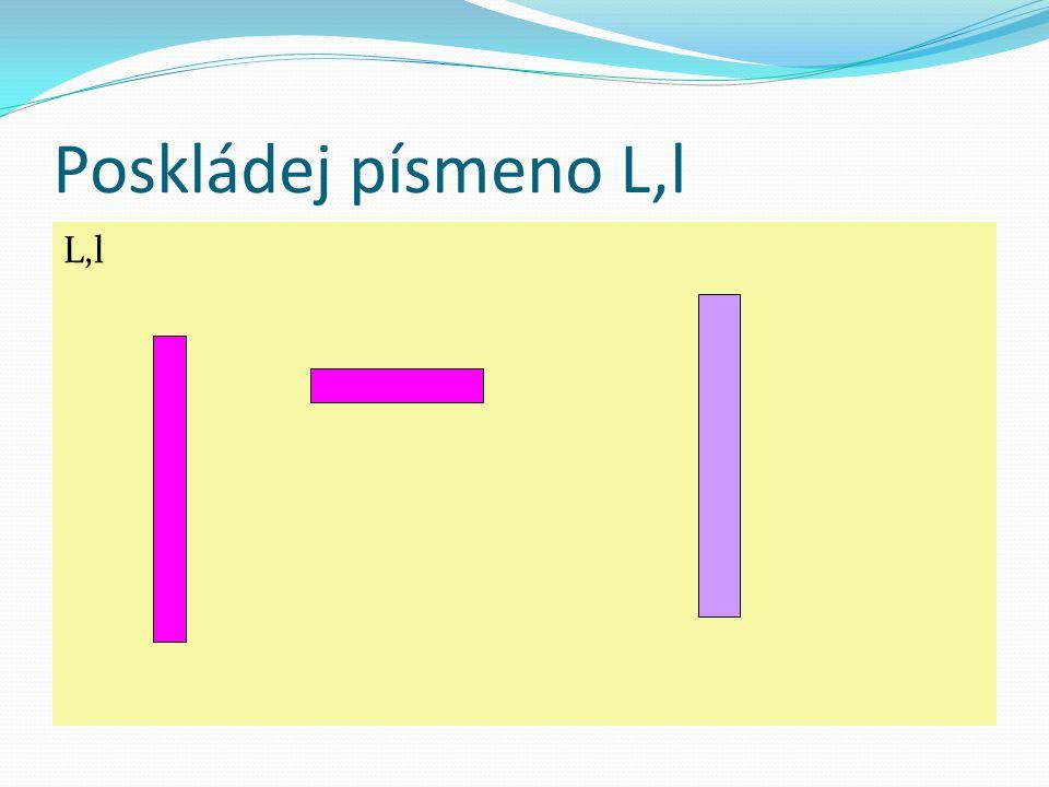 Poskládej písmeno L,l L,l