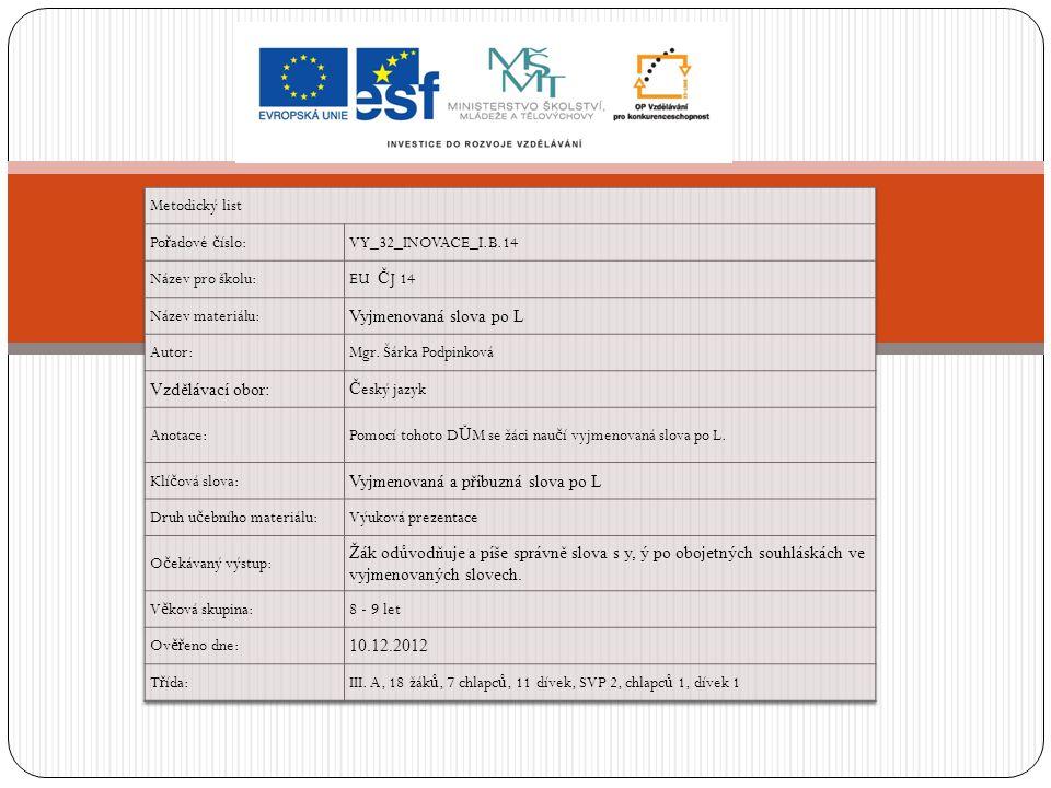 Metodický list Pořadové číslo: VY_32_INOVACE_I.B.14. Název pro školu: EU ČJ 14. Název materiálu: