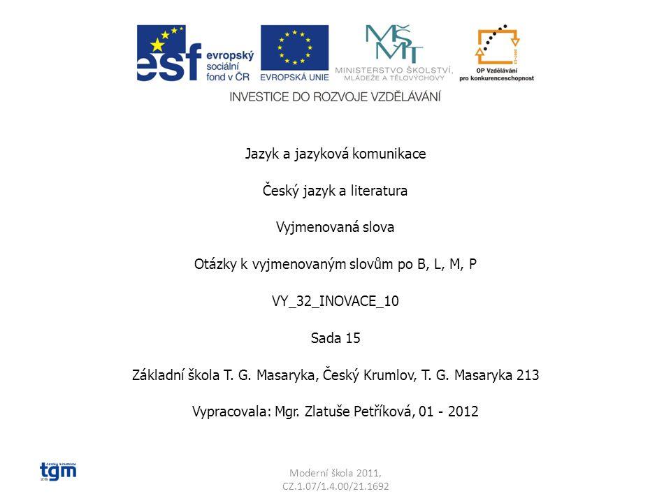Jazyk a jazyková komunikace Český jazyk a literatura Vyjmenovaná slova