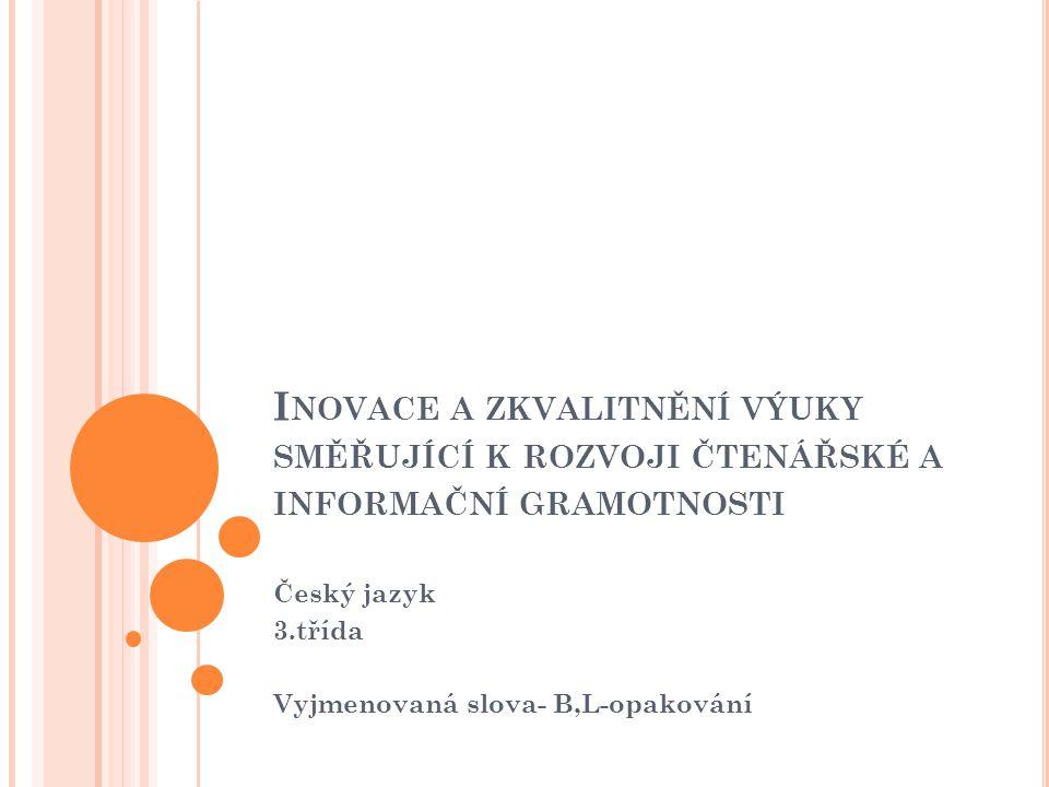 Český jazyk 3.třída Vyjmenovaná slova- B,L-opakování