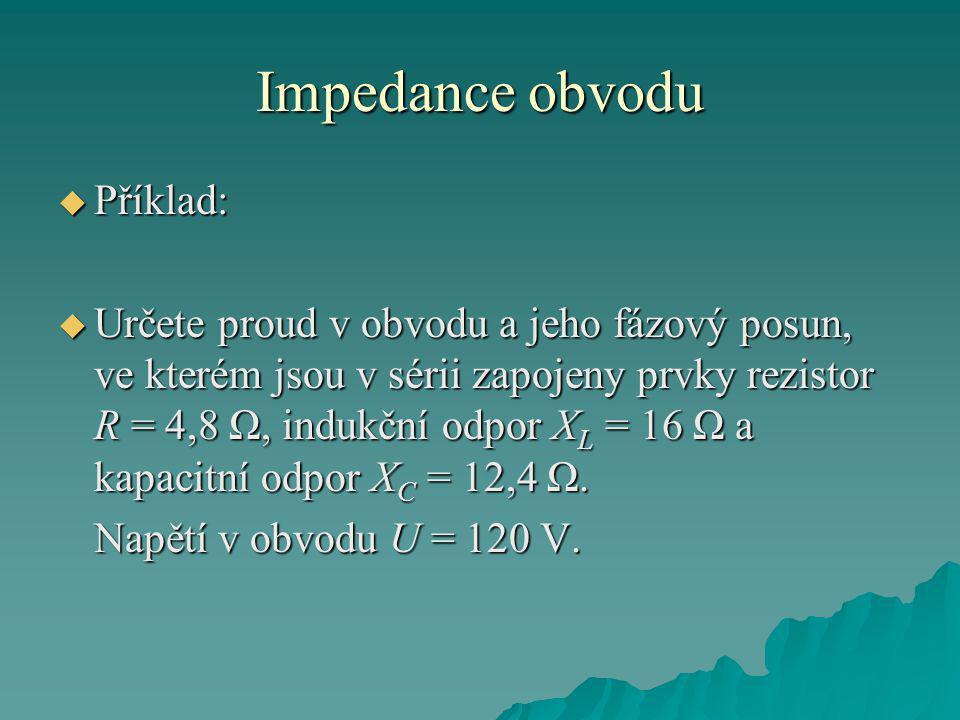 Impedance obvodu Příklad: