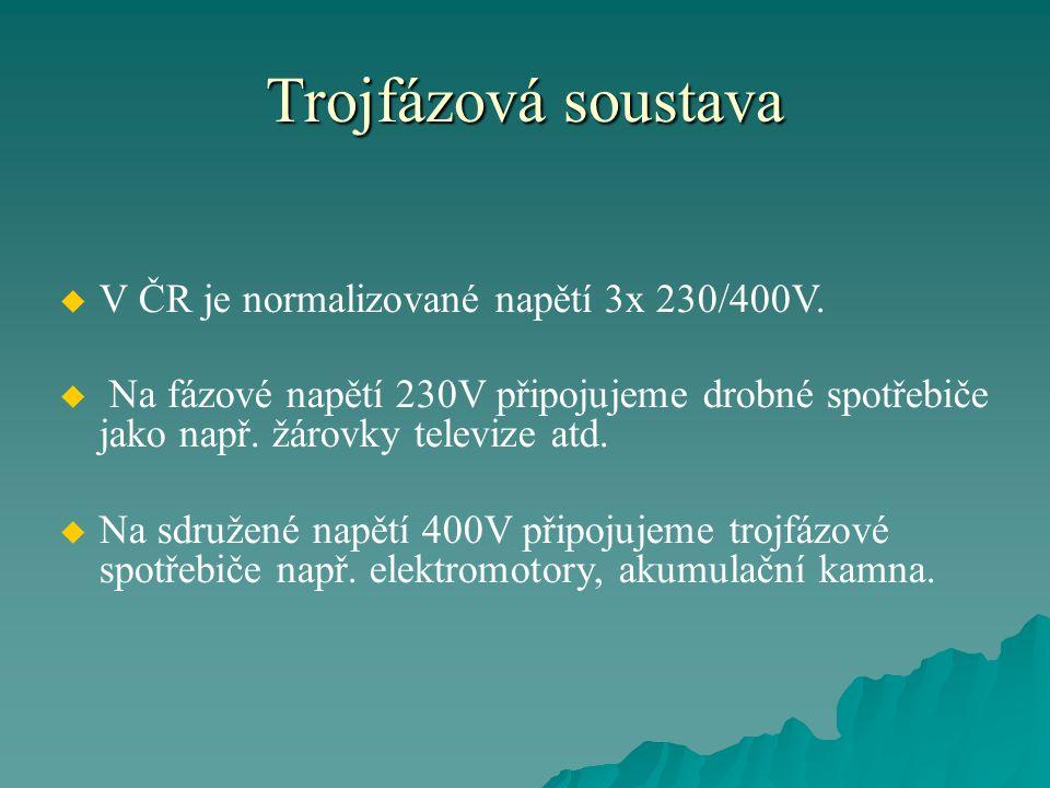 Trojfázová soustava V ČR je normalizované napětí 3x 230/400V.
