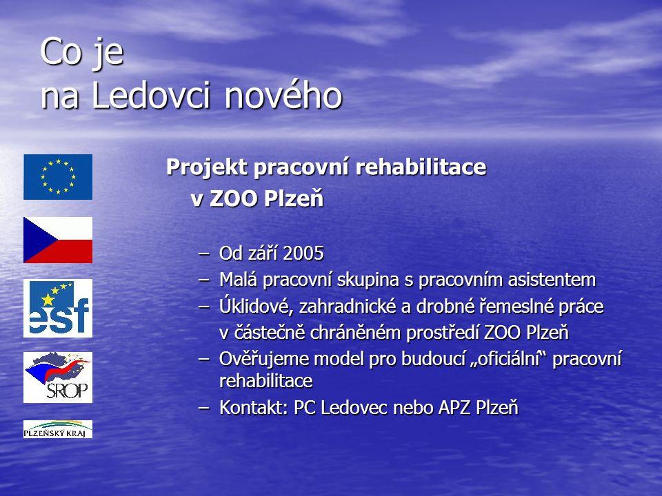 Co je na Ledovci nového Projekt pracovní rehabilitace v ZOO Plzeň