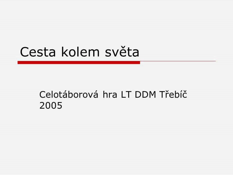 Celotáborová hra LT DDM Třebíč 2005