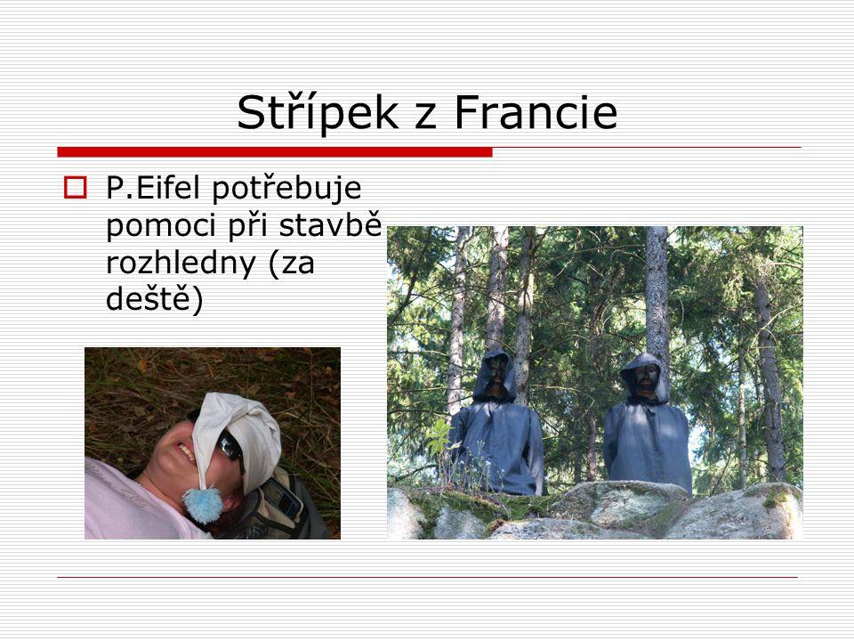 Střípek z Francie P.Eifel potřebuje pomoci při stavbě rozhledny (za deště)