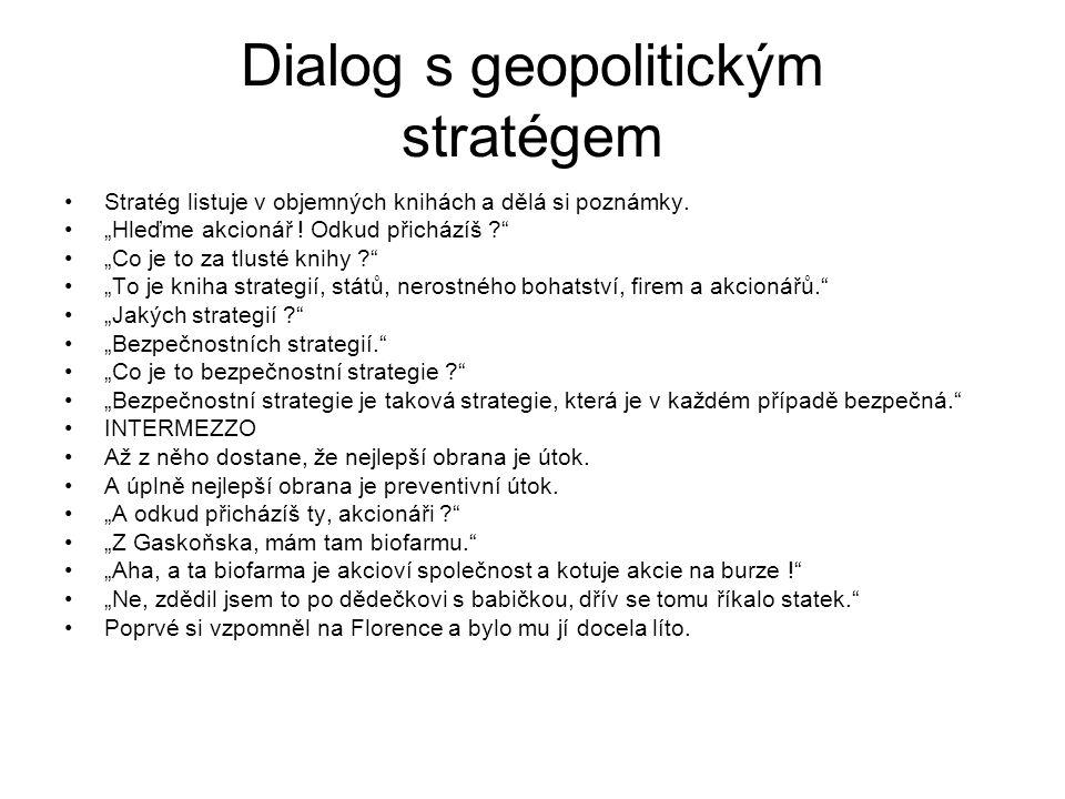 Dialog s geopolitickým stratégem