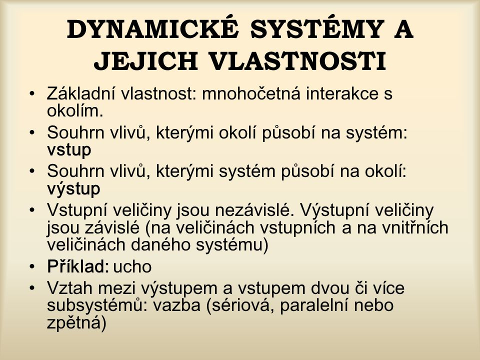 DYNAMICKÉ SYSTÉMY A JEJICH VLASTNOSTI