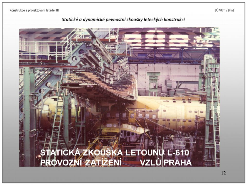 STATICKÁ ZKOUŠKA LETOUNU L-610