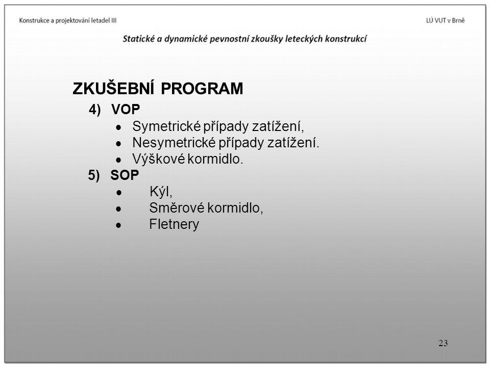 4) VOP ZKUŠEBNÍ PROGRAM · Symetrické případy zatížení,