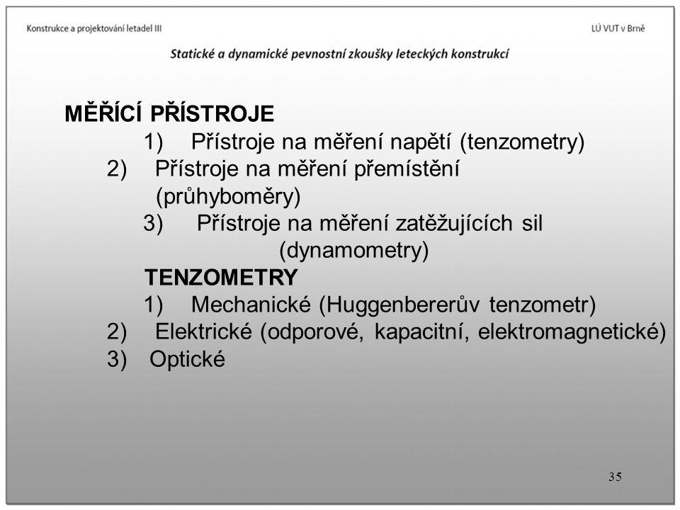 3) Přístroje na měření zatěžujících sil (dynamometry) TENZOMETRY