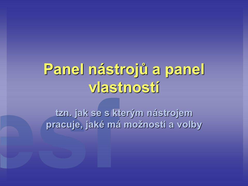 Panel nástrojů a panel vlastností