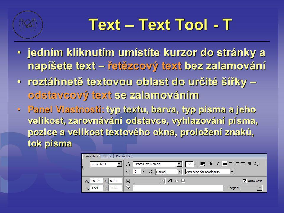 Text – Text Tool - T jedním kliknutím umístíte kurzor do stránky a napíšete text – řetězcový text bez zalamování.