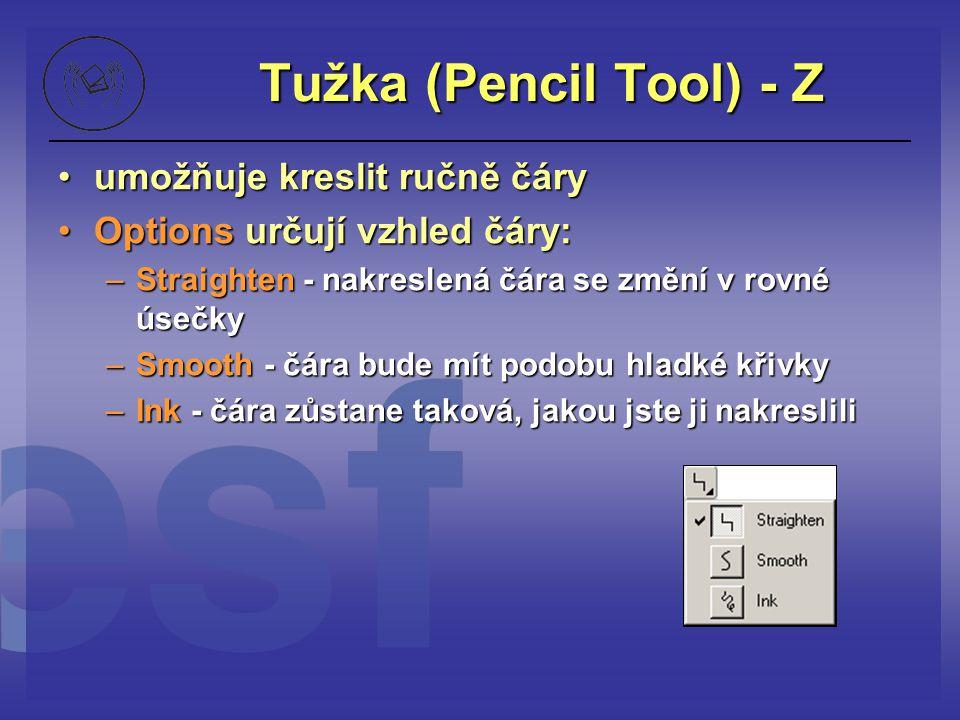Tužka (Pencil Tool) - Z umožňuje kreslit ručně čáry