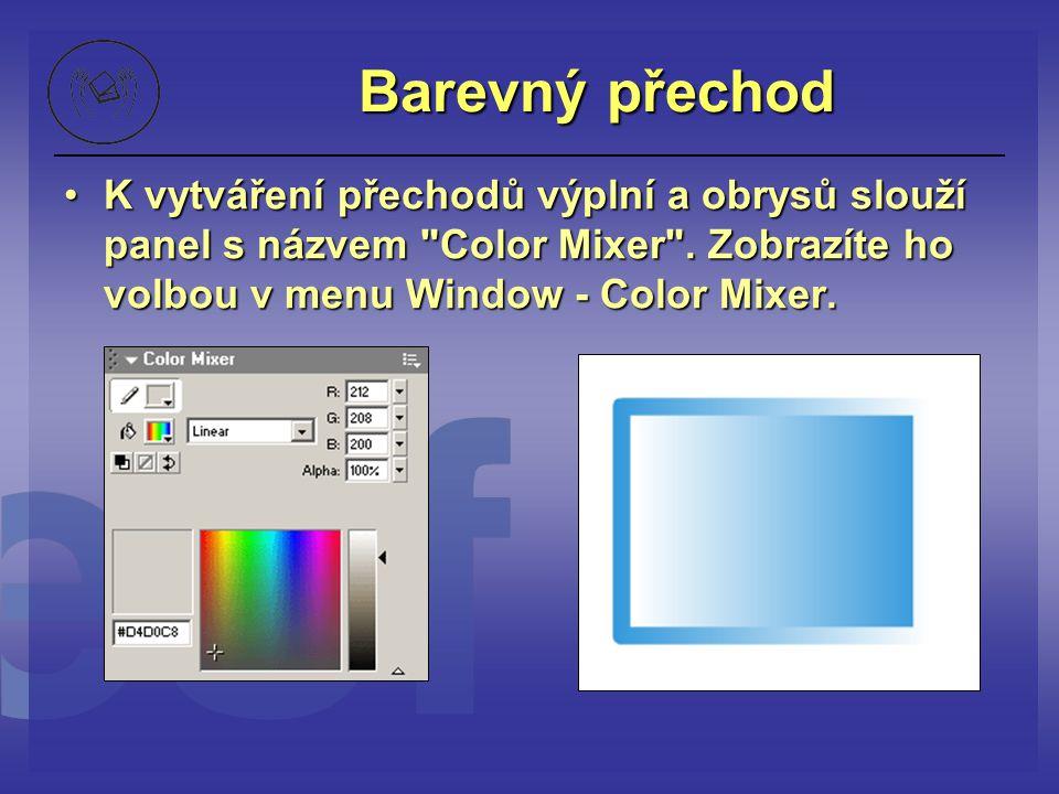 Barevný přechod K vytváření přechodů výplní a obrysů slouží panel s názvem Color Mixer .