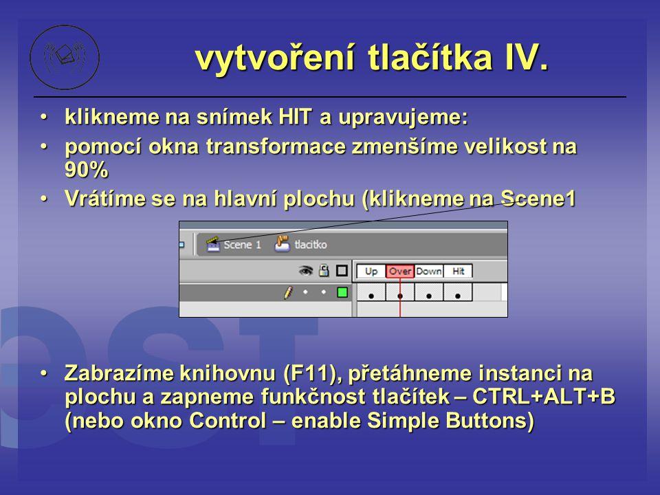 vytvoření tlačítka IV. klikneme na snímek HIT a upravujeme: