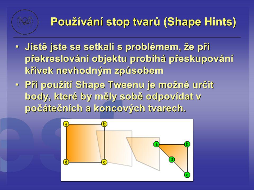 Používání stop tvarů (Shape Hints)