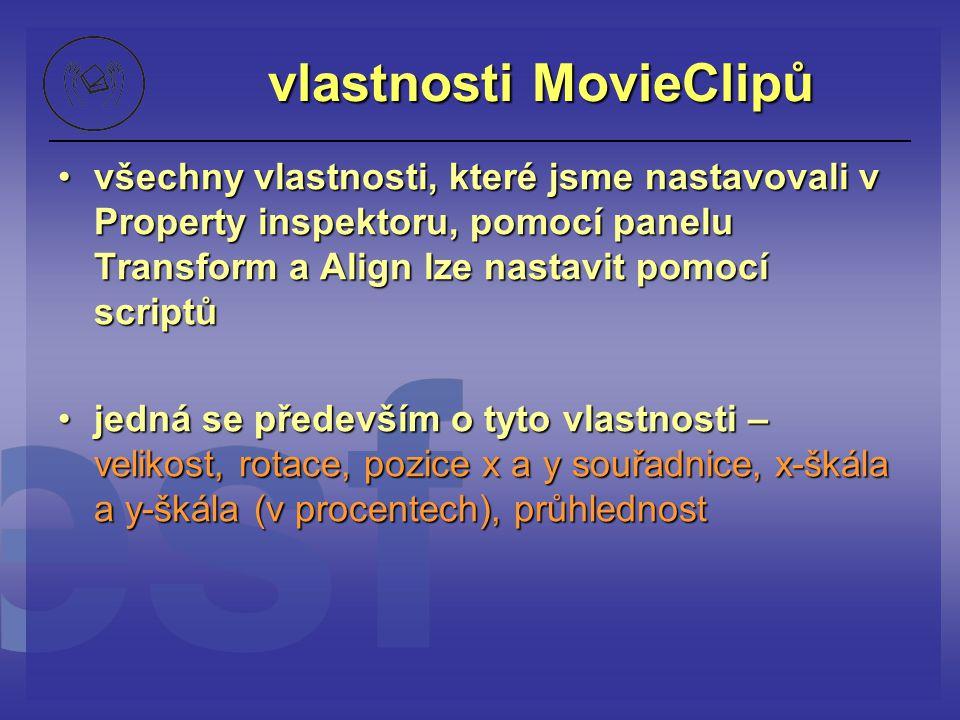 vlastnosti MovieClipů