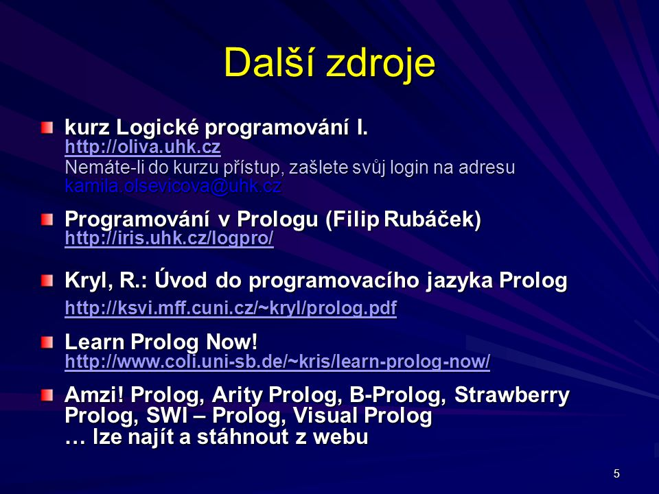 Další zdroje kurz Logické programování I. http://oliva.uhk.cz