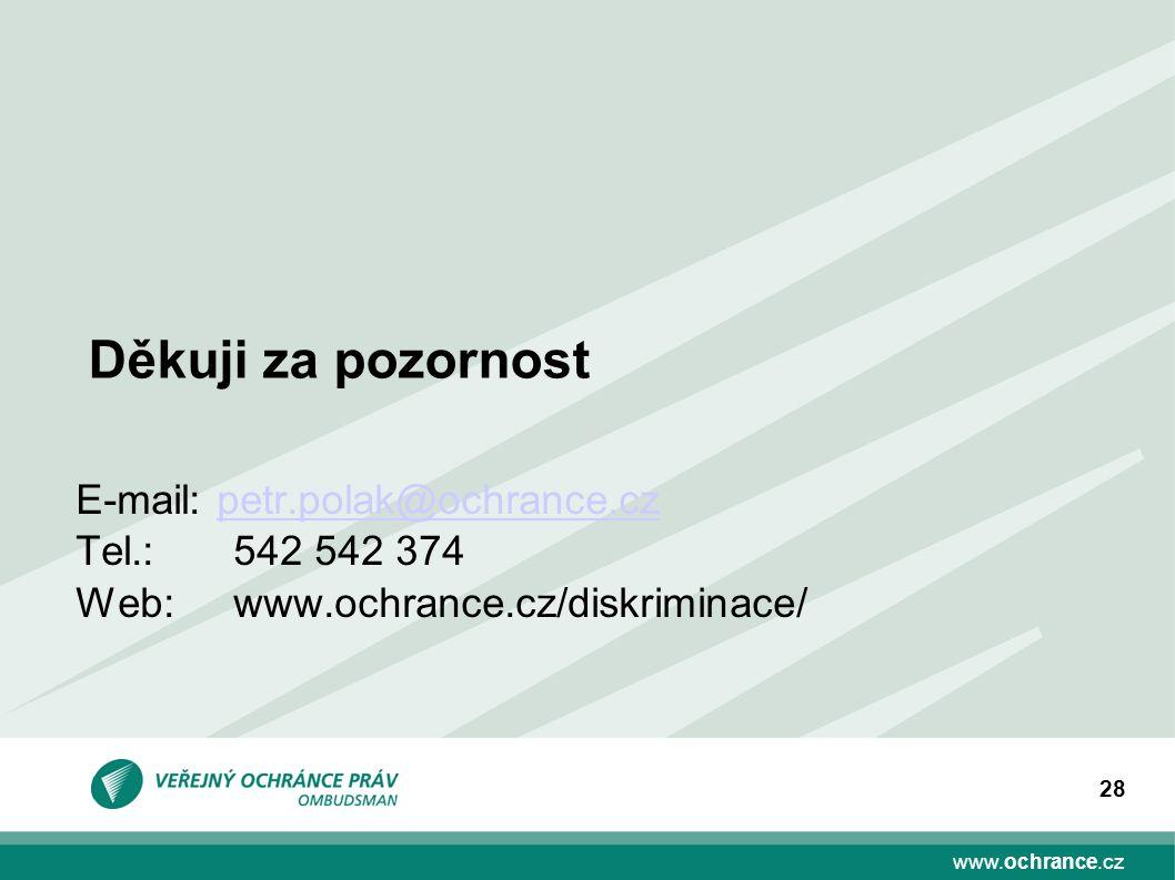 Děkuji za pozornost E-mail: petr.polak@ochrance.cz Tel.: 542 542 374