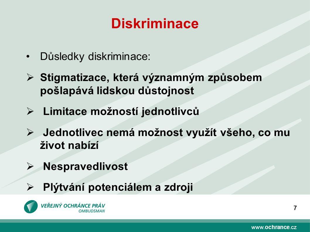 Diskriminace Důsledky diskriminace: