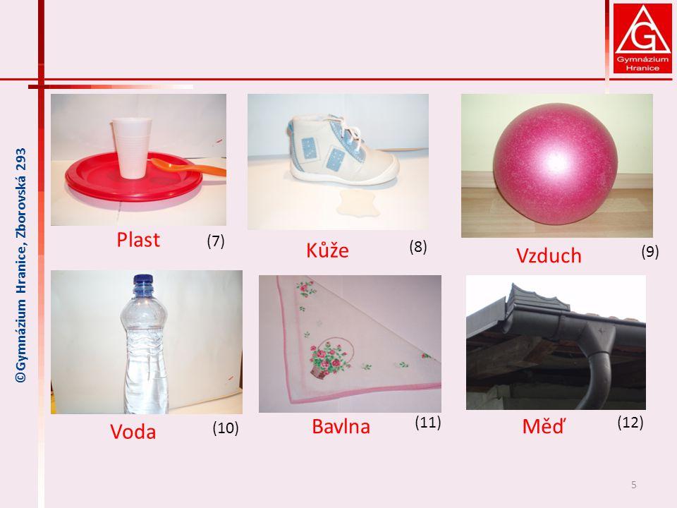 Plast Kůže Vzduch Bavlna Měď Voda (7) (8) (9) (11) (12) (10)