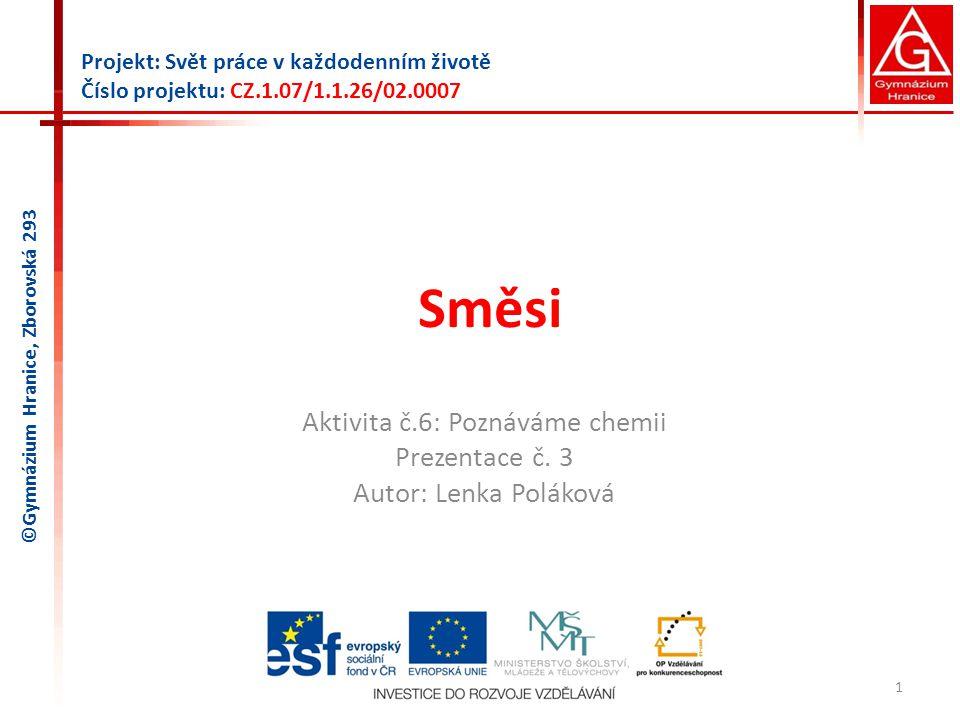 Aktivita č.6: Poznáváme chemii Prezentace č. 3 Autor: Lenka Poláková