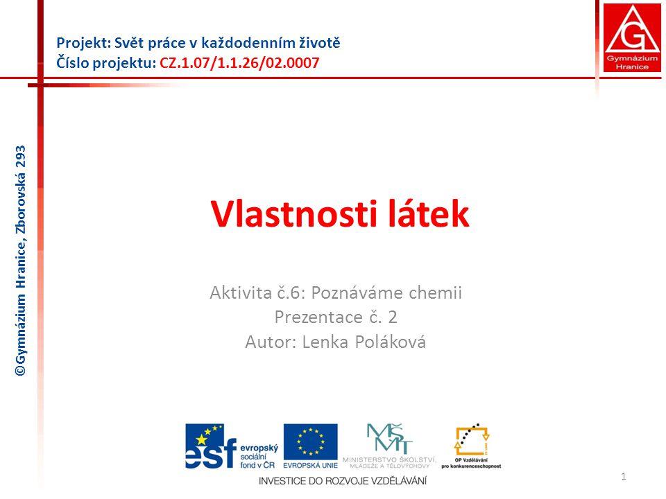 Aktivita č.6: Poznáváme chemii Prezentace č. 2 Autor: Lenka Poláková