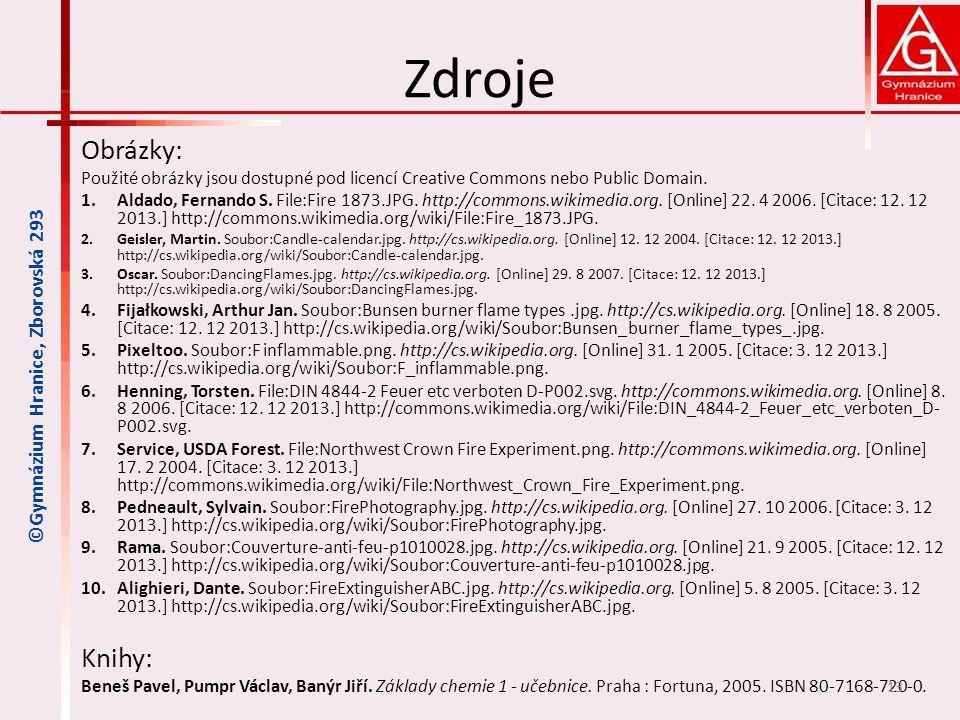 Zdroje Obrázky: Knihy: ©Gymnázium Hranice, Zborovská 293