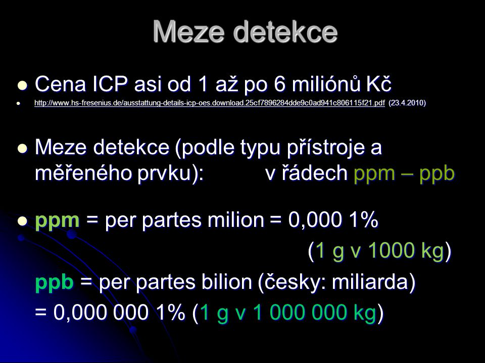 Meze detekce Cena ICP asi od 1 až po 6 miliónů Kč