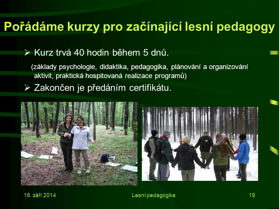 Pořádáme kurzy pro začínající lesní pedagogy
