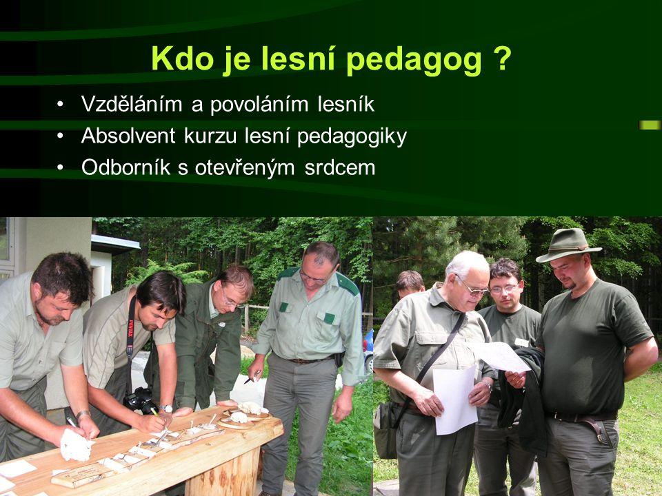 Kdo je lesní pedagog Vzděláním a povoláním lesník