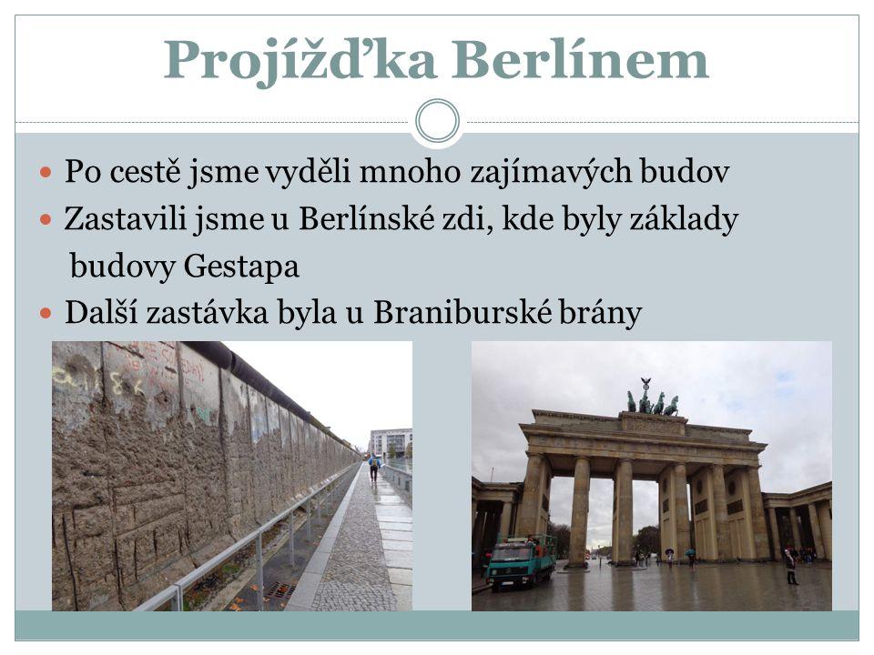 Projížďka Berlínem Po cestě jsme vyděli mnoho zajímavých budov