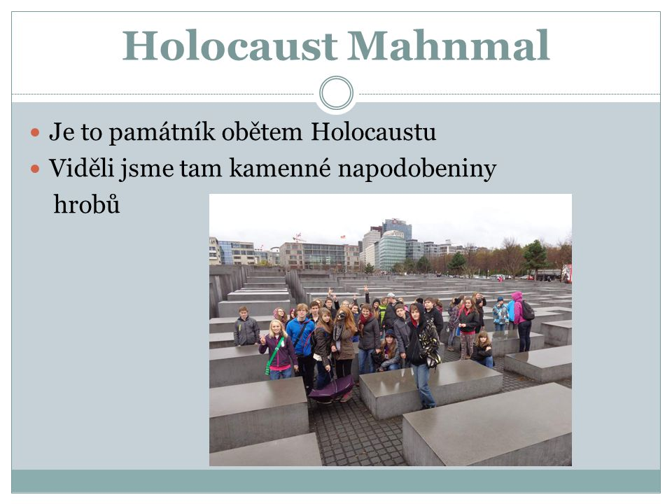Holocaust Mahnmal Je to památník obětem Holocaustu