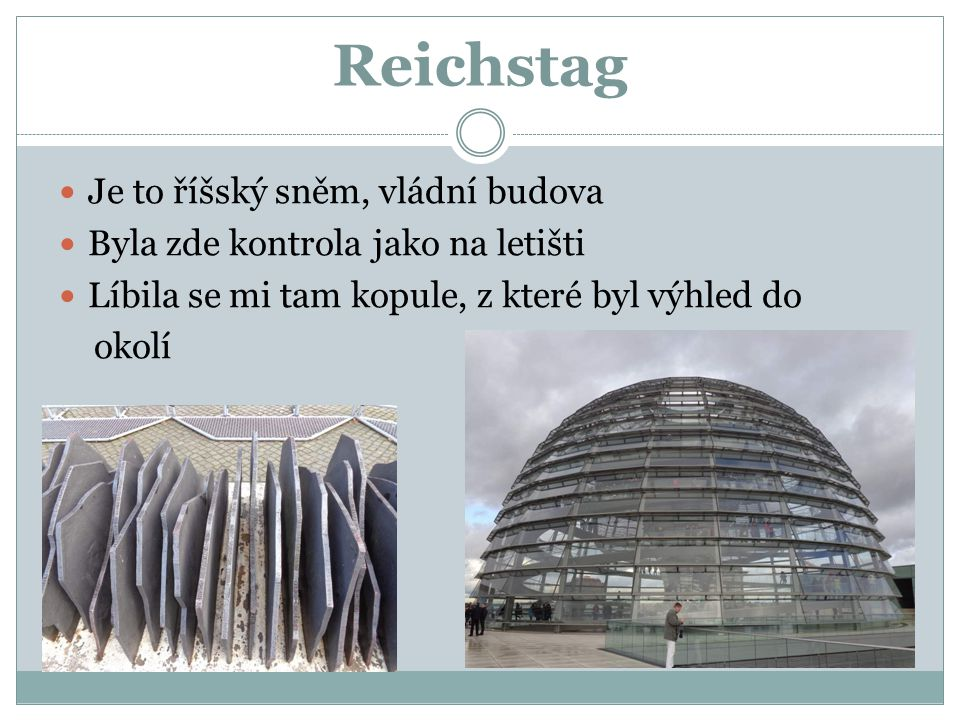 Reichstag Je to říšský sněm, vládní budova