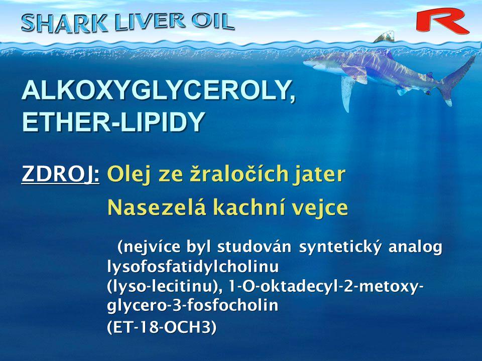 ALKOXYGLYCEROLY, ETHER-LIPIDY ZDROJ: Olej ze žraločích jater