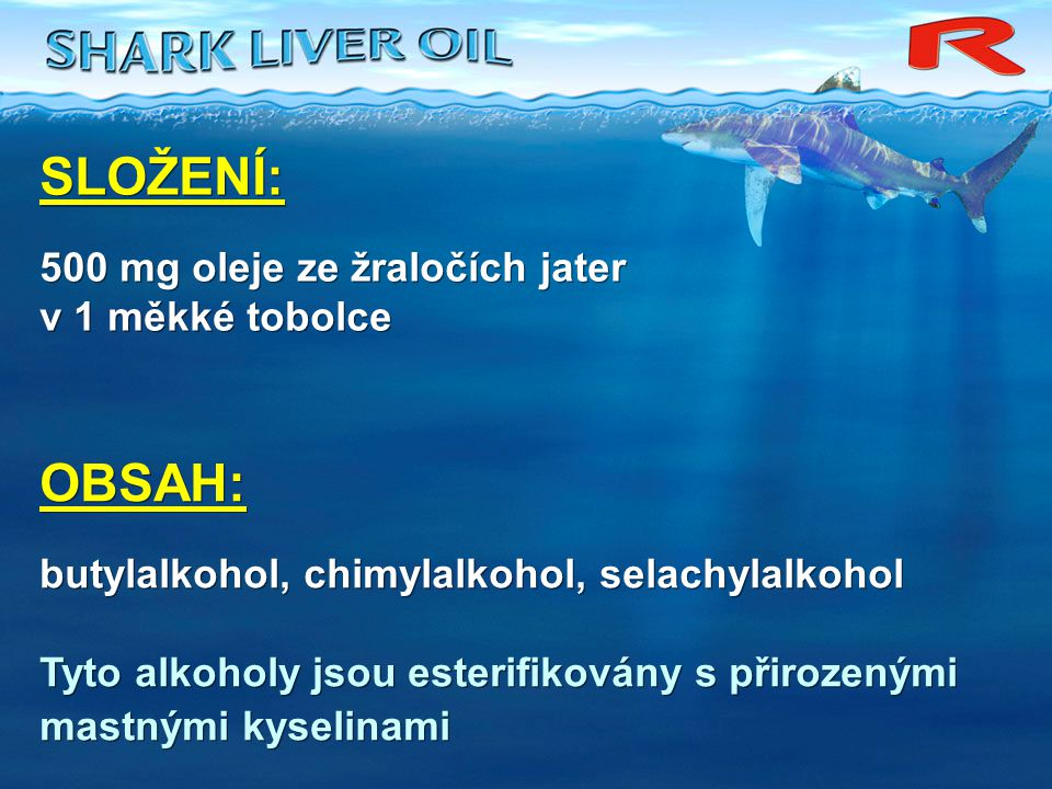 SLOŽENÍ: OBSAH: 500 mg oleje ze žraločích jater v 1 měkké tobolce