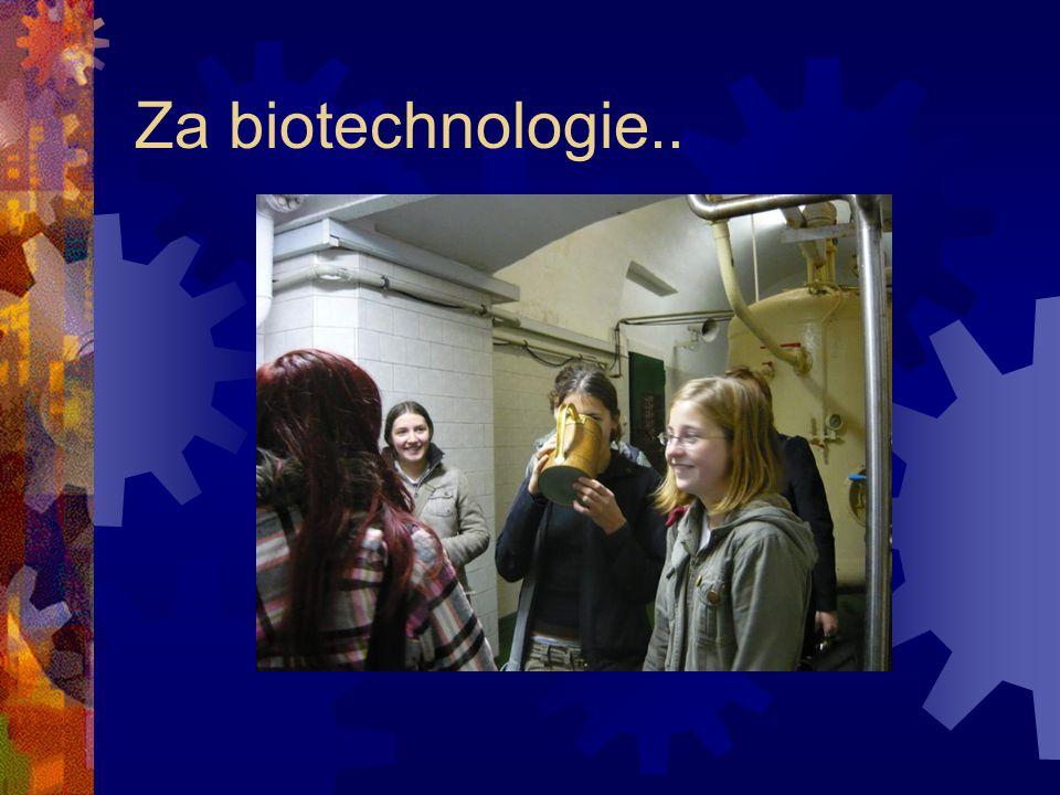 Za biotechnologie..
